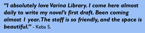 """I absolutely love Varina Library. I come here almost daily to write my novel's first draft. Been coming almost 1 year. The staff is so friendly and the space is beautiful."" - Keba S."
