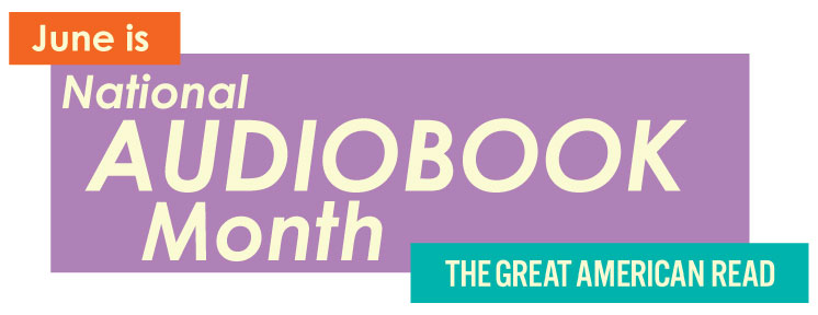 June is National Audiobook Month - The Great American Read