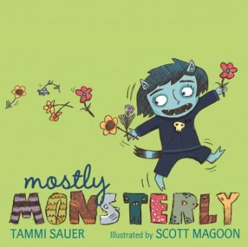 Book cover: Mostly Monsterly by Tammi Sauer, Illustrated by Scott Magoon